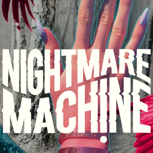 Nightmare Machine