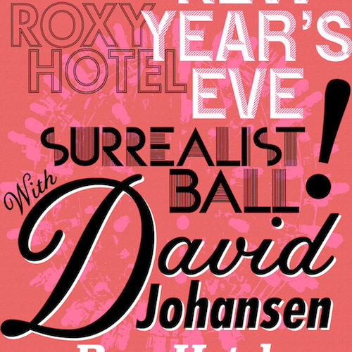 Roxy Presents: the Fourth Annual New Year's Eve Surrealist Ball