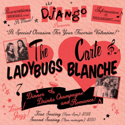 Valentine's Day with the Lady Bugs and Carte Blanch Live in The Django